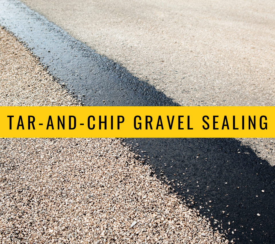 Tar-and-Chip Gravel Sealing